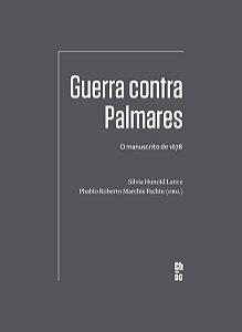 GUERRA CONTRA PALMARES - LANÇAMENTO