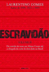 ESCRAVIDÃO - VOLUME 2 - GOMES, LAURENTINO