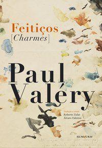 FEITIÇOS [CHARMES] - VALÉRY, PAUL