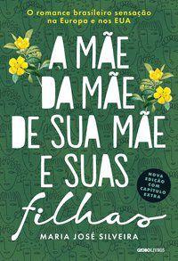 A MÃE DA MÃE DE SUA MÃE E SUAS FILHAS - SILVEIRA, MARIA JOSÉ