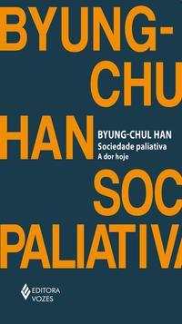 SOCIEDADE PALIATIVA - HAN, BYUNG-CHUL