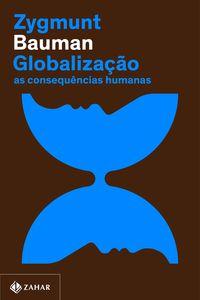 GLOBALIZAÇÃO (NOVA EDIÇÃO) - BAUMAN, ZYGMUNT