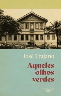AQUELES OLHOS VERDES - TRAJANO, JOSÉ