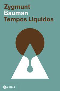 TEMPOS LÍQUIDOS (NOVA EDIÇÃO) - BAUMAN, ZYGMUNT
