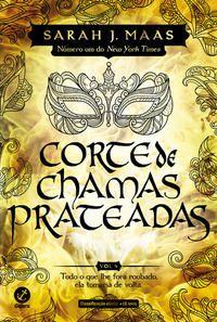 CORTE DE CHAMAS PRATEADAS (VOL. 4 CORTE DE ESPINHOS E ROSAS) – EDIÇÃO DE COLECIONADOR - VOL. 4 - MAAS, SARAH J.