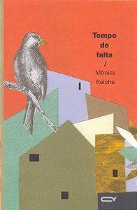 TEMPO DE FALTA - REICHE, MÔNICA