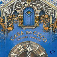 CASA DO CUCO - CAMANHO, ALEXANDRE