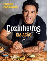 COZINHEIROS EM AÇÃO - CASTANHO, THIAGO