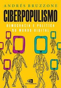 CIBERPOPULISMO - BRUZZONE, ANDRÉS
