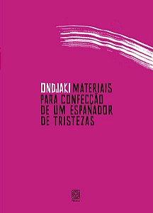 MATERIAIS PARA CONFECÇÃO DE UM ESPANADOR DE TRISTEZAS - ONDJAKI