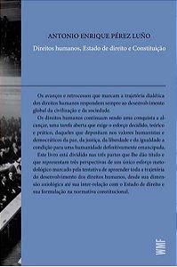 DIREITOS HUMANOS, ESTADO DE DIREITO E CONSTITUIÇÃO - LUÑO, ANOTNIO ENRIQUE PEREZ