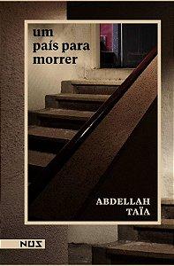 UM PAIS PARA MORRER - TAIA, ABDELLAH