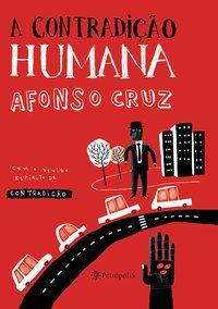A CONTRADIÇÃO HUMANA - CRUZ, AFONSO