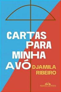 CARTAS PARA MINHA AVÓ - RIBEIRO, DJAMILA