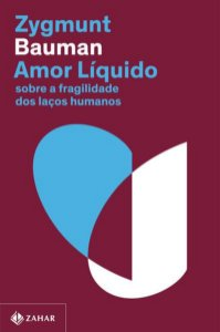 AMOR LÍQUIDO (NOVA EDIÇÃO) - BAUMAN, ZYGMUNT