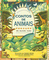 CONTOS DE ANIMAIS DO MUNDO TODO - ADLER, NAOMI