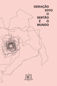 GERAÇÃO 2010 - O SERTÃO É O MUNDO - DI GIACOMO, FRED