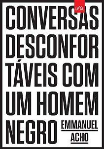 CONVERSAS DESCONFORTÁVEIS COM UM HOMEM NEGRO -