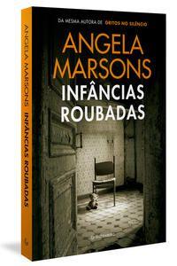 INFÂNCIAS ROUBADAS - MARSONS, ANGELA