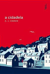 A CIDADELA - CRONIN, A. J.