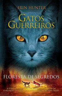 GATOS GUERREIROS - FLORESTA DE SEGREDOS - VOL. 3 - HUNTER, ERIN