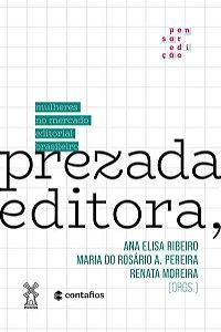PREZADA EDITORA, -