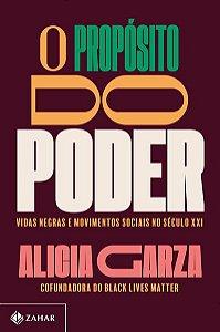 O PROPÓSITO DO PODER - GARZA, ALICIA