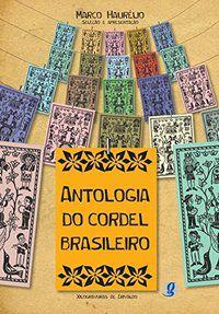 ANTOLOGIA DO CORDEL BRASILEIRO - HAURELIO, MARCO