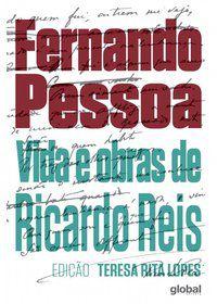 VIDA E OBRAS DE RICARDO REIS - PESSOA, FERNANDO