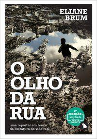 O OLHO DA RUA - BRUM, ELIANE