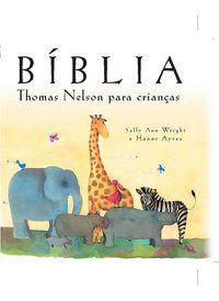 BÍBLIA THOMAS NELSON PARA CRIANÇAS - WRIGHT, SALLY ANN