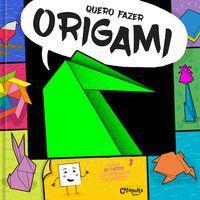 QUERO FAZER ORIGAMI - VOL. 1 - ERRECARTE, FLORENCIA