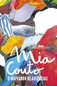 O MAPEADOR DE AUSÊNCIAS - COUTO, MIA