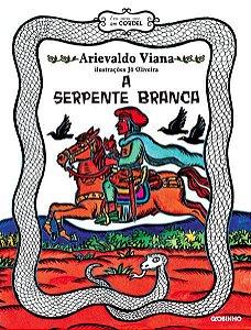 A SERPENTE BRANCA - VIANA, ARIEVALDO