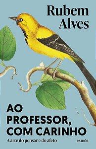 AO PROFESSOR, COM CARINHO - ALVES, RUBEM