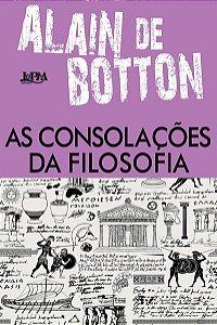 AS CONSOLAÇÕES DA FILOSOFIA - BOTTON, ALAIN DE