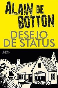 DESEJO DE STATUS - BOTTON, ALAIN DE