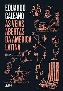 AS VEIAS ABERTAS DA AMÉRICA LATINA - 50 ANOS - GALEANO, EDUARDO