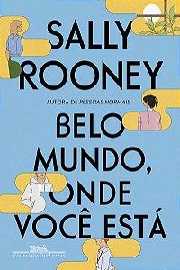 BELO MUNDO, ONDE VOCÊ ESTÁ - ROONEY, SALLY