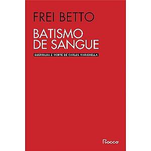 BATISMO DE SANGUE - SELO NOVO - BETTO, BETO