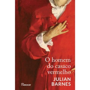 O HOMEM DO CASACO VERMELHO - BARNES, JULIAN