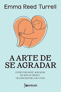 A ARTE DE SE AGRADAR - TURRELL, EMMA REED