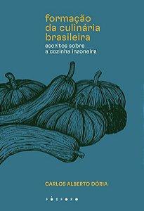 FORMAÇÃO DA CULINÁRIA BRASILEIRA - DÓRIA, CARLOS ALBERTO
