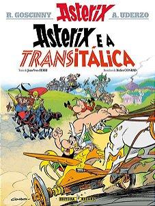 ASTERIX E A TRANSITÁLICA (Nº 37 AS AVENTURAS DE ASTERIX) - VOL. 37 - GOSCINNY, RENÉ