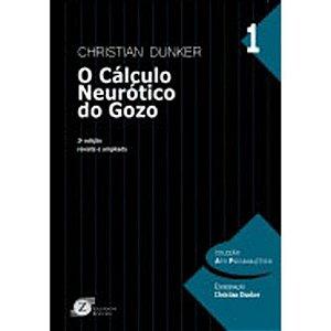 Calculo Neurotico do Gozo, O - N. 1 - DUNKER, CHRISTIAN