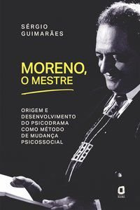 MORENO, O MESTRE - GUIMARÃES, SERGIO