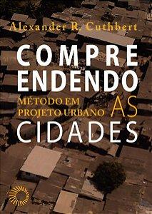 COMPREENDENDO AS CIDADES - CUTHBERT, ALEXANDER R.