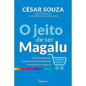 O JEITO DE SER MAGALU - SOUZA, CESAR
