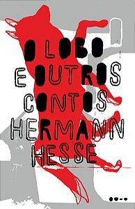 O LOBO E OUTROS CONTOS - HESSE, HERMANN