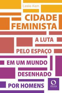 CIDADE FEMINISTA - KERN, LESLIE
